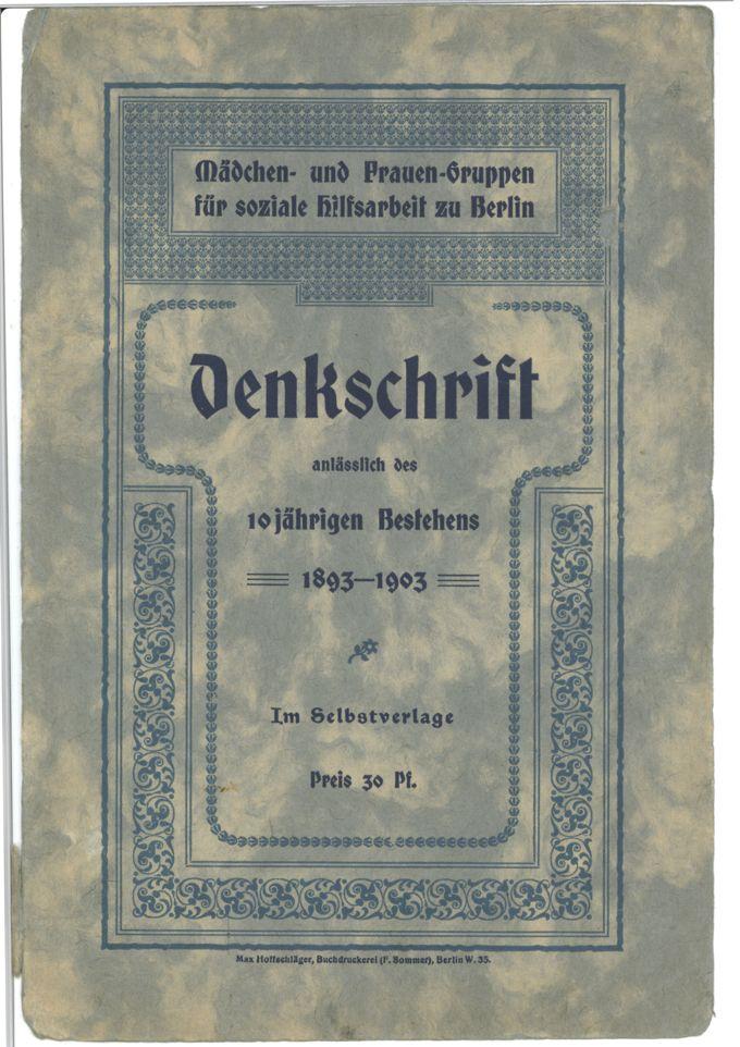 Mädchen- und Frauengruppen für soziale Hilfsarbeit zu Berlin : Denkschrift anlässlich des 10jährigen Bestehens 1893-1903