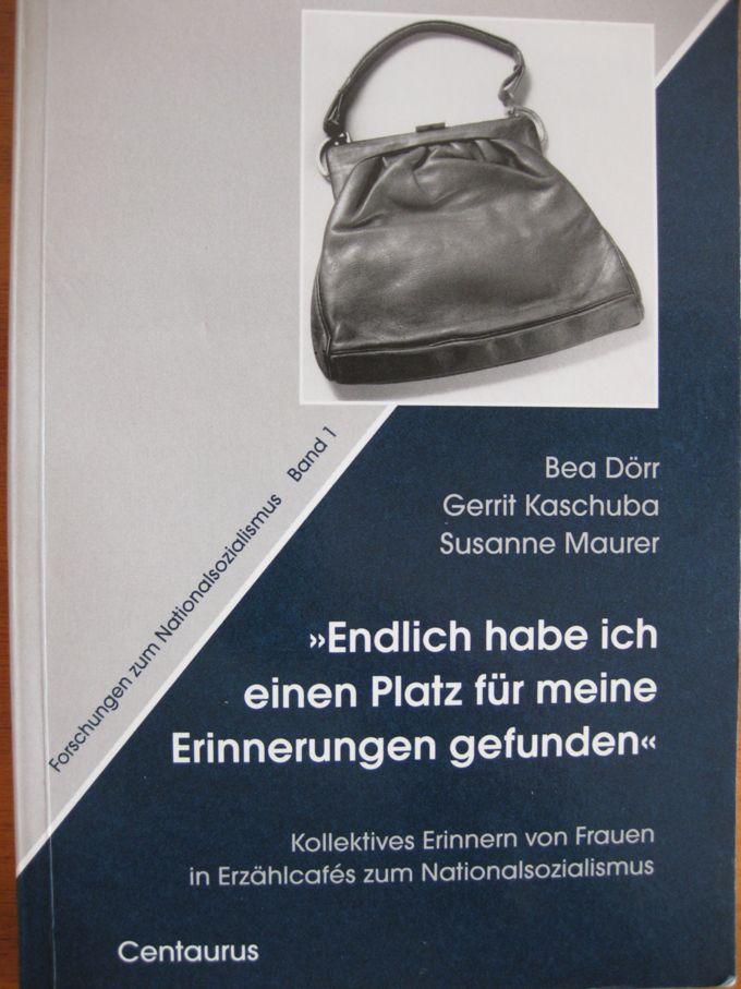Endlich habe ich einen Platz für meine Erinnerungen gefunden : Kollektives Erinnern von Frauen in Erzählcafés zum Nationalsozialismus
