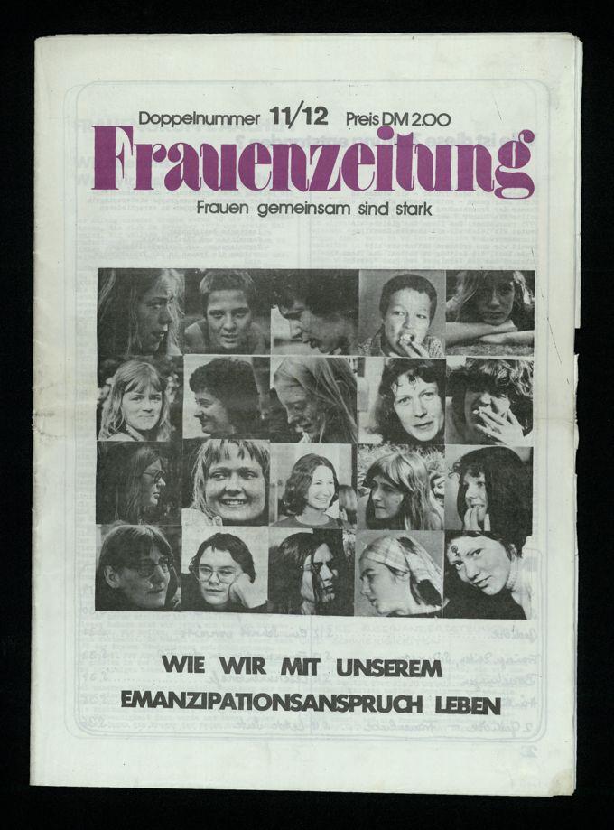 Frauenzeitung : Frauen gemeinsam sind stark ; wie wir mit unserem Emanzipationsanpruch leben (1976)11/12 / Seite 1
